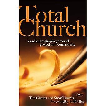 Totalt kirken: En radikal omforming rundt evangeliet og samfunnet