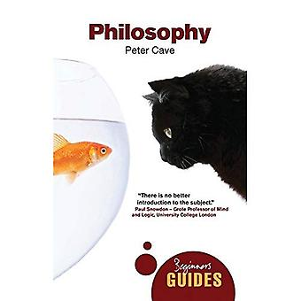 Philosophy: A Beginner's Guide (Beginner's Guides (Oneworld))