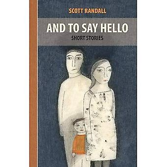 And to Say Hello: Short Stories