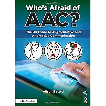 Who is Afraid of AAC? -The UK Guide to Unterstützte und Alternative Co