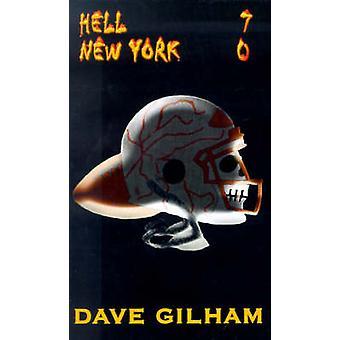 Helvetet 7 NewYork 0 av Gilham & Dave