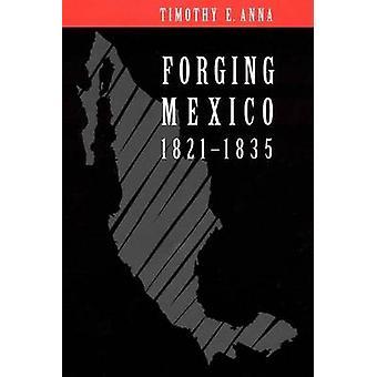 Forging Mexico 18211835 by Anna & Timothy E.
