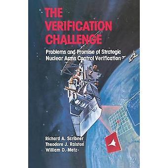 Die Verifizierung Herausforderung Probleme und Versprechen der strategischen Kernwaffen Kontrolle Überprüfung durch Scribner
