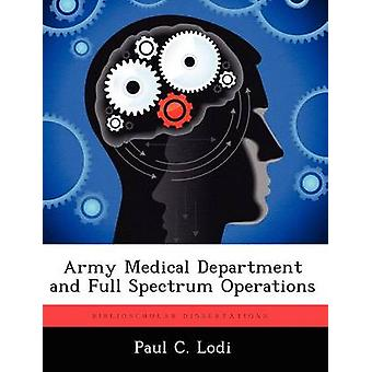 Army Medical Department and Full Spectrum Operations by Lodi & Paul C.