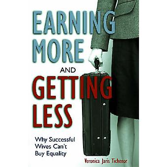 Earning More and Getting Less by Veronica Jaris Tichenor