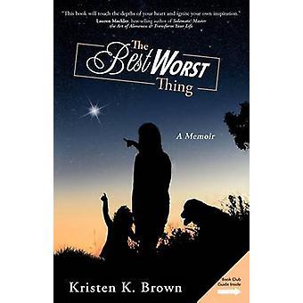 The Best Worst Thing door Kristen K Brown