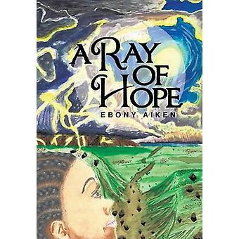 A Ray of Hope by Aiken & Ebony