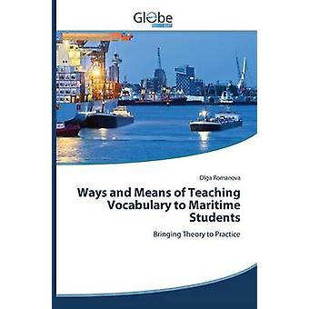 Ways and Means of Teaching Vocabulary to Maritime Students by Romanova Olga