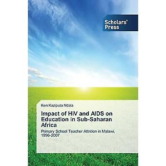 Impact of HIV and AIDS on Education in SubSaharan Africa by Ndala Ken Kaziputa
