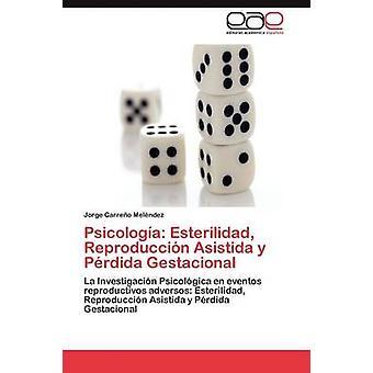 Psicologia Esterilidad Reproduccion Asistida y Perdida Gestacional af Carre O. Mel Ndez & Jorge