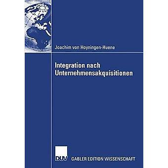 Integration nach Unternehmensakquisitionen av von HoyningenHuene & Joachim