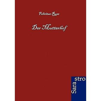 Der Mutterhof by Rose & Felicitas