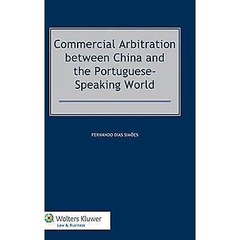 Arbitraje comercial entre China y el mundo de PortugueseSpeaking por Dias Simoes y Fernando