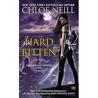 Hard Bitten - A Chicagoland Vampires Novel by Chloe Neill - 9780451472