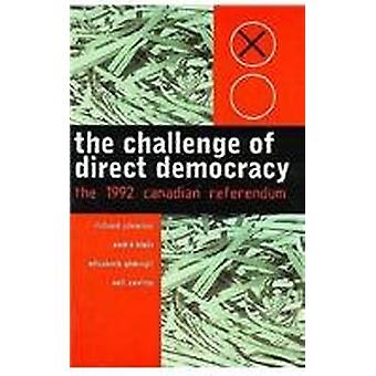 The Challenge of Direct Democracy - The 1992 Canadian Referendum by Ri