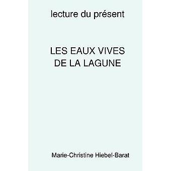 Les Eaux Vives De La Lagune by Marie-Christine Hiebel-Barat - 9781409