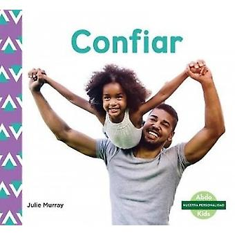 Confiar (Trust) by Julie Murray - 9781532106262 Book