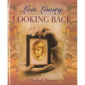 Looking Back - A Book of Memories by Lois Lowry - 9781613835968 Book
