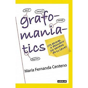 Grafomaniatics / Te Atreves a Descubrir Los Secretos de Tu Letra? by