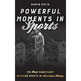 Powerful Moments in Sports - The Most Significant Sporting Events in A