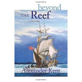Beyond the Reef - The Richard Bolitho Novels - Vol.19 Book