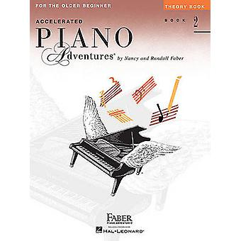 Accelerated Piano Adventures - Book 2 - Theory Book - For the Older Be