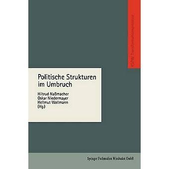 Politische strukturen im Umbruch av Nassmacher & Hiltrud