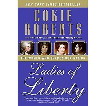 Dames van vrijheid: de vrouwen die Shaped Our Nation
