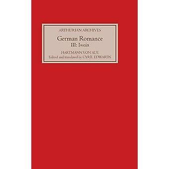 German Romance III Iwein or The Knight with the Lion by von Aue & Hartmann