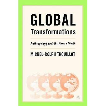 Global Transformations by MichelRolph Trouillot