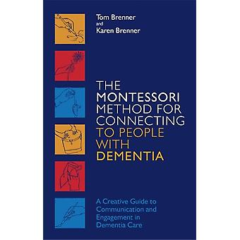 Montessori Method for Connecting to People with Dementia by Tom Brenner