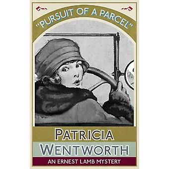 Pursuit of a Parcel An Ernest Lamb Mystery by Wentworth & Patricia