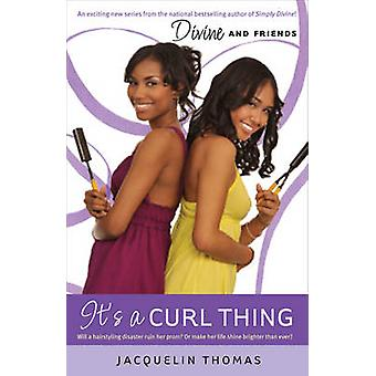 Its A Curl Thing by Jacquelin Thomas