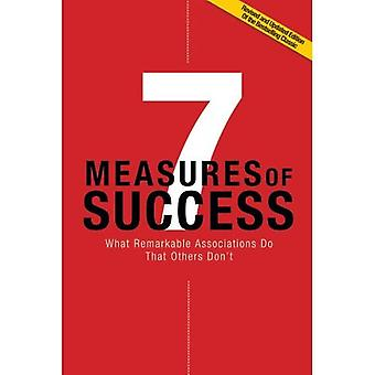 7 Measures of Success: What Remarkable Associations Do That Others Don't (ASAE/Jossey-Bass Series)