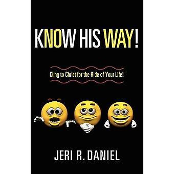 Know His Way by Daniel & Jeri R.