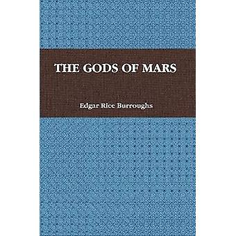 The Gods of Mars by Burroughs Edgar Rice