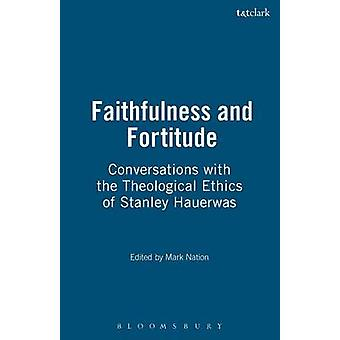 Faithfulness and Fortitude by Nation & Mark