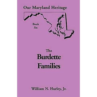 Our Maryland Heritage Book 6 The Burdette Families by Hurley & Jr. William Neal