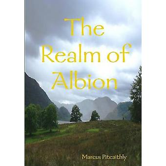 The Realm of Albion by Pitcaithly & Marcus
