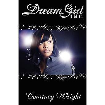 Dreamgirl Inc by Wright & Courtney