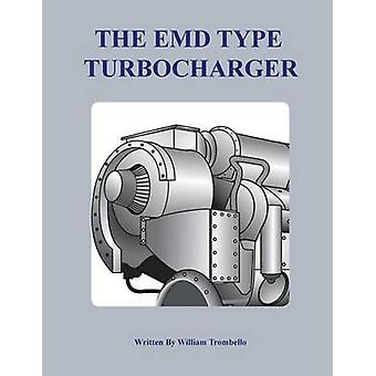 The ElectroMotive Type Turbocharger by Trombello & William