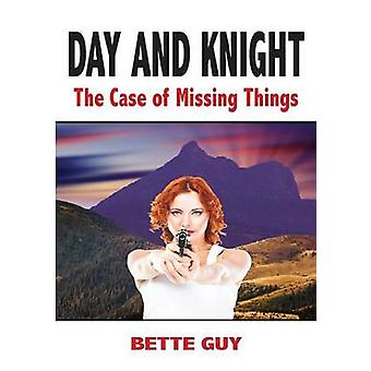 Day and Knight  The Case of Missing Things by Guy & Bette