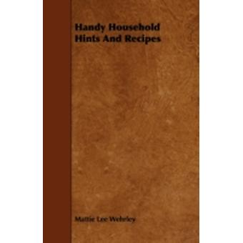 Handy Household Hints And Recipes by Wehrley & Mattie Lee