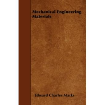 Mechanical Engineering Materials by Marks &  Edward Charles