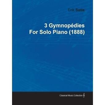 3 Gymnop Dies by Erik Satie for Solo Piano 1888 by Satie & Erik