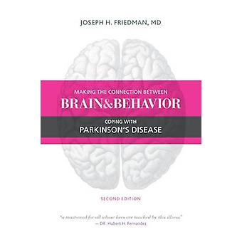 Making the Connection Between Brain and Behavior Second Edition by Friedman MD & Joseph
