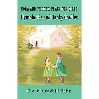 Hymnbooks and Hanky Cradles Nora and Pheobe Plain Fun Girls by Zehr & Cheryl Graybill