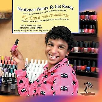 MyaGrace Wants To Get ReadyMyaGrace quiere alistarse by StroupRentier & Vera Lynne