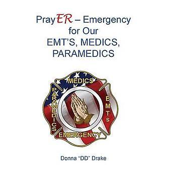 PrayER for Our EMTs  Medics Paramedics by Drake & Donna DD
