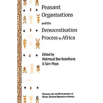 Peasant Organisations and the Democratisation Process in Africa by Romdhane & Mohmoud Ben